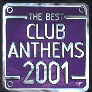 Various Artists The Best Club Anthems 2001
