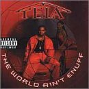 Tela World Ain't Enuff Explicit Version