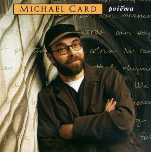 Michael Card Poiema