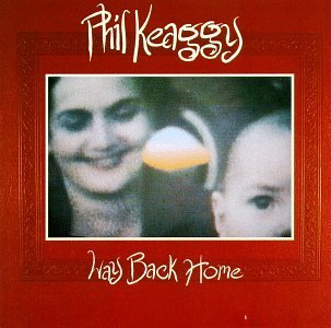 Keaggy Phil Way Back Home