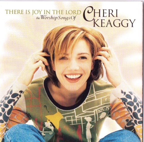 Cheri Keaggy There Is Joy In The Lord
