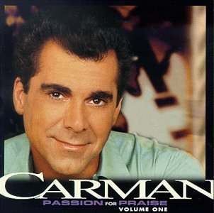 Carman Vol. 1 Passion For Praise