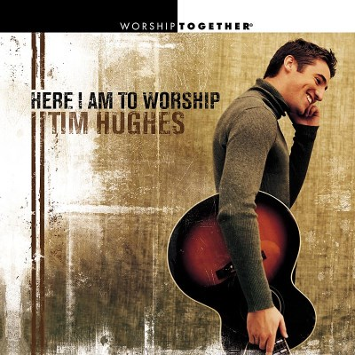 Tim Hughes Here I Am To Worship