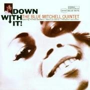 blue-mitchell-down-with-it