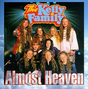Kelly Family Almost Heaven