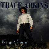 Trace Adkins Big Time