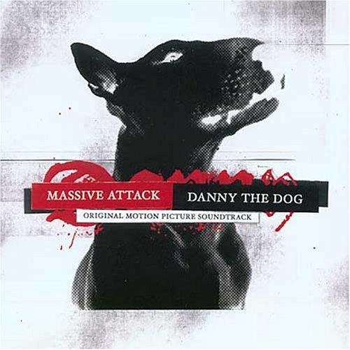 Massive Attack Danny The Dog Soundtrack