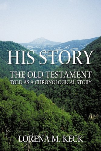 Lorena M. Keck His Story The Old Testament Told As A Chronological Story