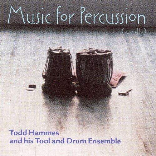 todd-his-tool-drum-hammes-music-for-percussion-mostly