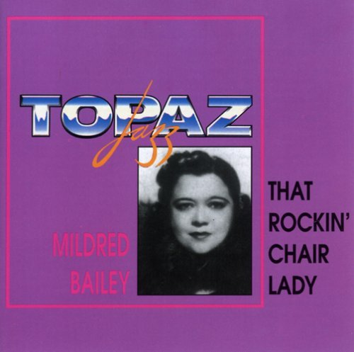 Mildred Bailey That Rockin' Chair Lady