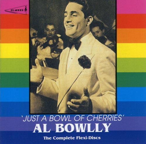 Al Bowlly Just A Bowl Of Cherries