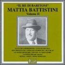 Mattia Battistini/Vol. 2-Re Di Baritoni@Battistini (Bari)