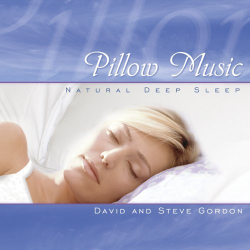 David & Steve Gordon Pillow Music Natural Deep Slee
