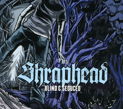 Shraphead Blind & Seduced