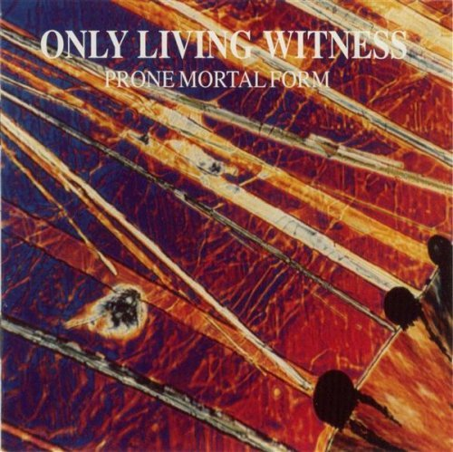 Only Living Witness Prone Mortal Form
