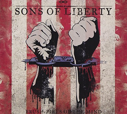 Sons Of Liberty Brush Fires Of The Mind