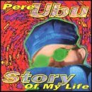 Pere Ubu Story Of My Life