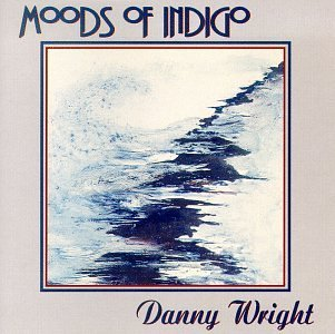 Danny Wright Moods Of Indigo