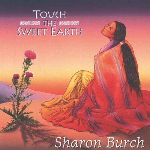 Sharon Burch/Touch The Sweet Earth
