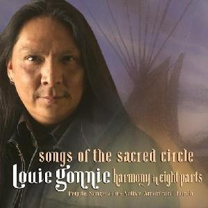 Louie Gonnie Songs Of The Sacred Circle
