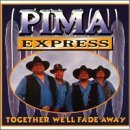 pima-express-together-well-fade-away