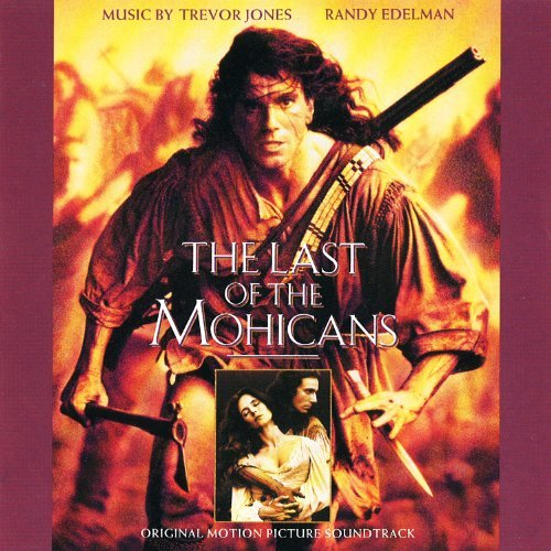 Last Of The Mohicans Soundtrack Music By Jones Edelman