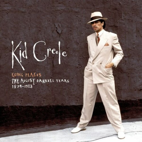 Kid Creole Going Places August Darnell Y