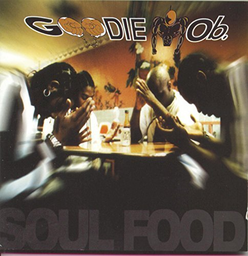Goodie Mob Soul Food Explicit Version