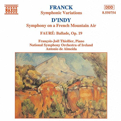 Franck D'indy Faure French Music For Piano & Orche Thiollier*francois Joel (pno) Almeida Ireland Natl So