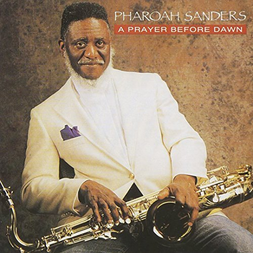 Pharoah Sanders Prayer Before Dawn