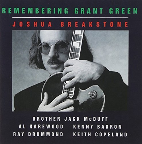 joshua-breakstone-remembering-grant-green