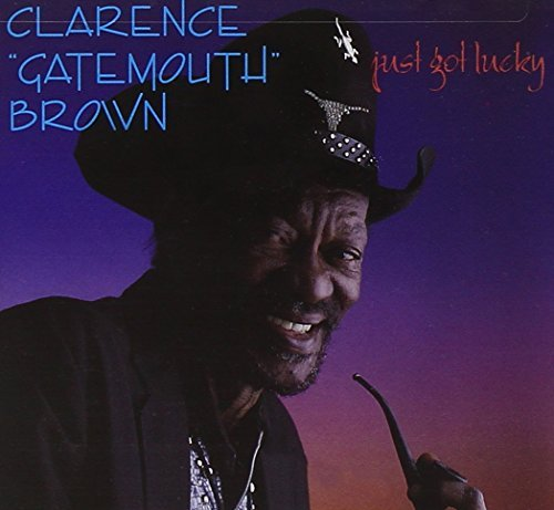 Clarence Gatemouth Brown Just Got Lucky
