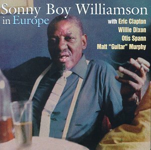Sonny Boy Williamson In Europe Feat. Clapton Dixon Spann