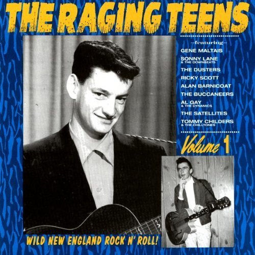 Raging Teens Vol. 1 Raging Teens Dusters Lane Downbeats Maltais Raging Teens
