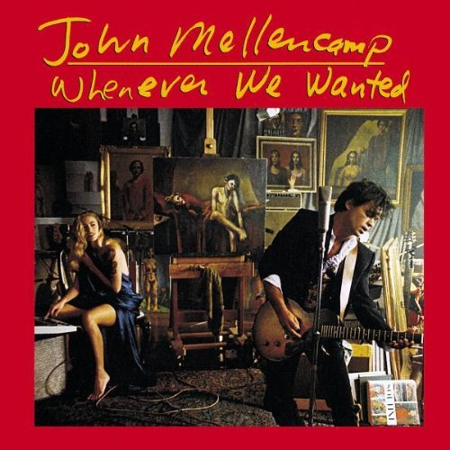 john-mellencamp-whenever-we-wanted