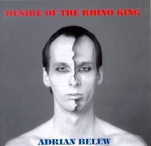 Belew Adrian Desire Of The Rhino King