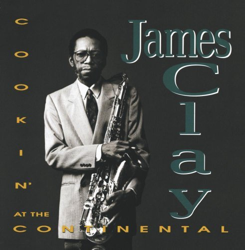 James Clay/Cookin' At The Continental