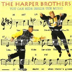 Harper Brothers You Can Hide Inside The Music