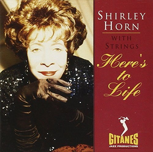 shirley-horn-heres-to-life