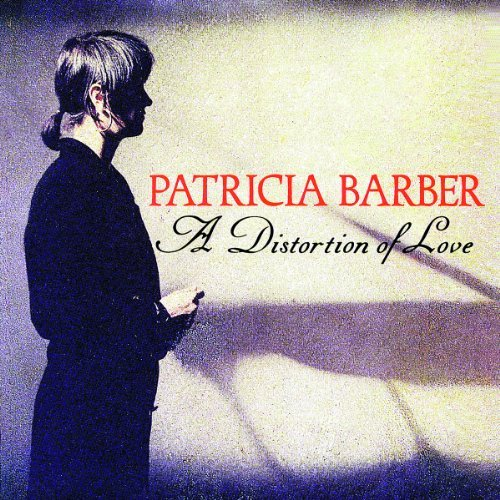 Patricia Barber Distortion Of Love
