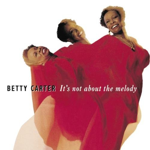 Carter Betty It's Not About The Melody