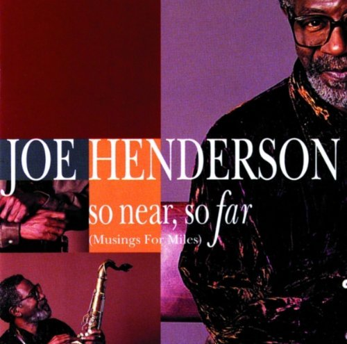 joe-henderson-so-near-so-far-musings-for-mi