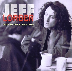 Jeff Lorber/Worth Waiting For