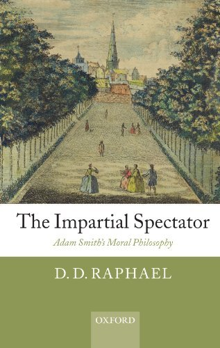 D. D. Raphael The Impartial Spectator Adam Smith's Moral Philosophy