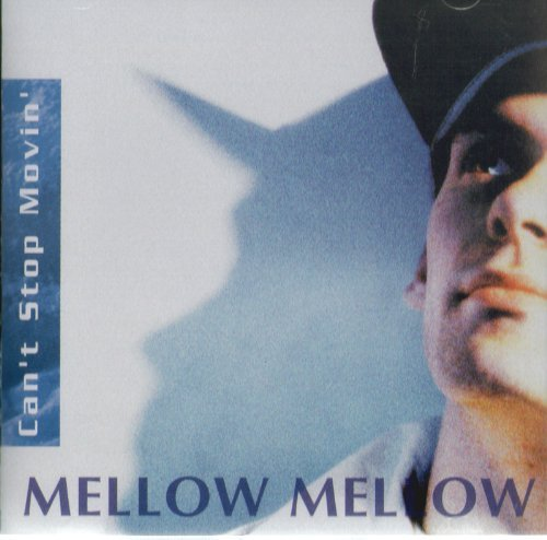 Mellow Mellow Can't Stop Movin'