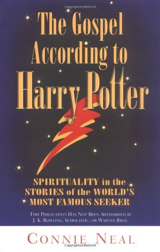 Connie Neal Gospel According To Harry Potter Spirituality In The Stories Of The World's Most F