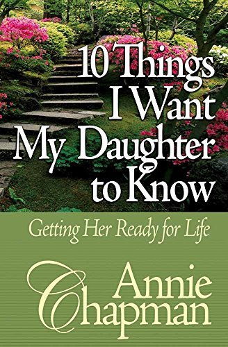 Annie Chapman 10 Things I Want My Daughter To Know Getting Her
