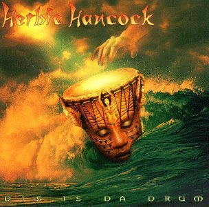 herbie-hancock-dis-is-da-drum
