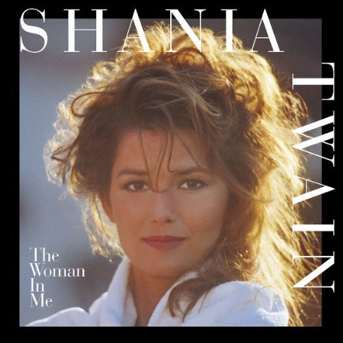 Shania Twain Woman In Me