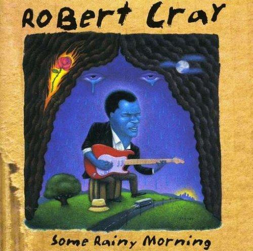 robert-cray-some-rainy-morning